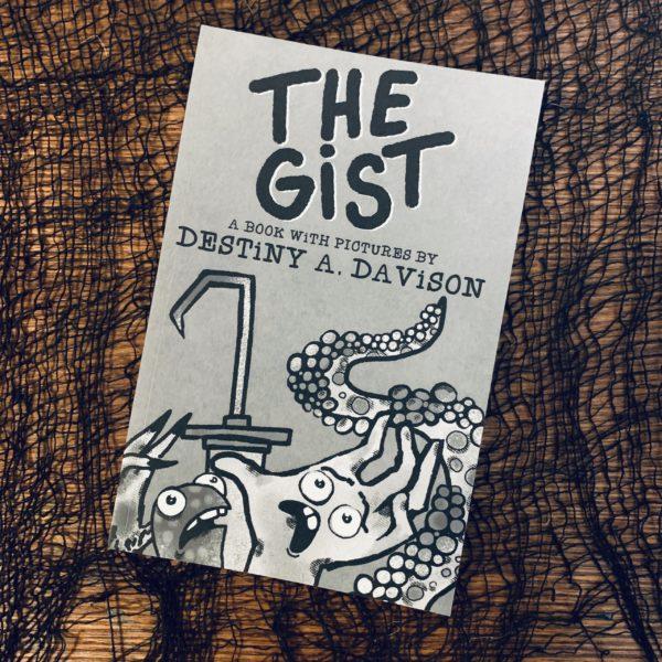 The Gist, a zine by Destiny A. Davison