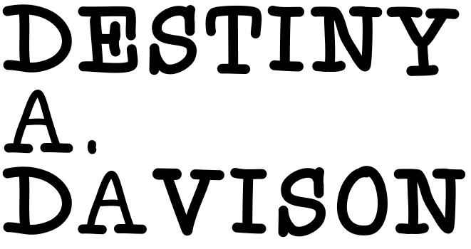 DESTINY A. DAVISON
